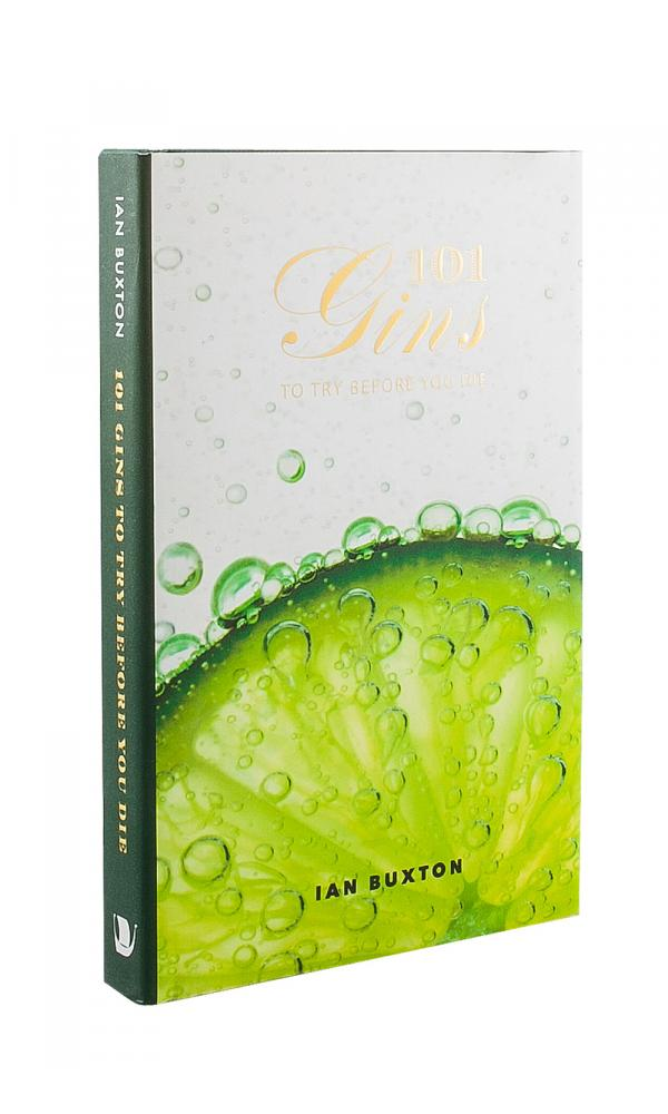 101 Gins To Try Before You Die - Ian Buxton