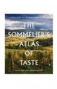 The Sommelier`s Atlas of Taste - Rajat Parr and Jordan MacKay